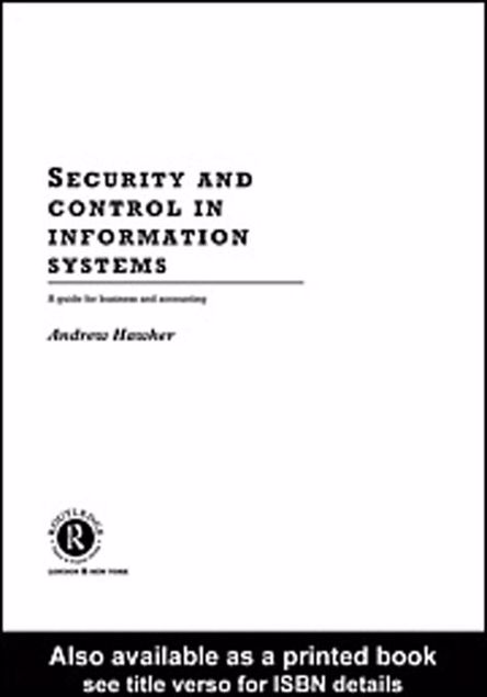 Picture of Security and Control in Information Systems: A Guide for Business and Accounting