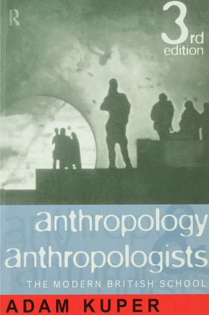 Picture of Anthropology and Anthropologists: The Modern British School