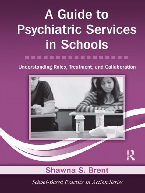 Picture of A Guide to Psychiatric Services in Schools: Understanding Roles, Treatment, and Collaboration