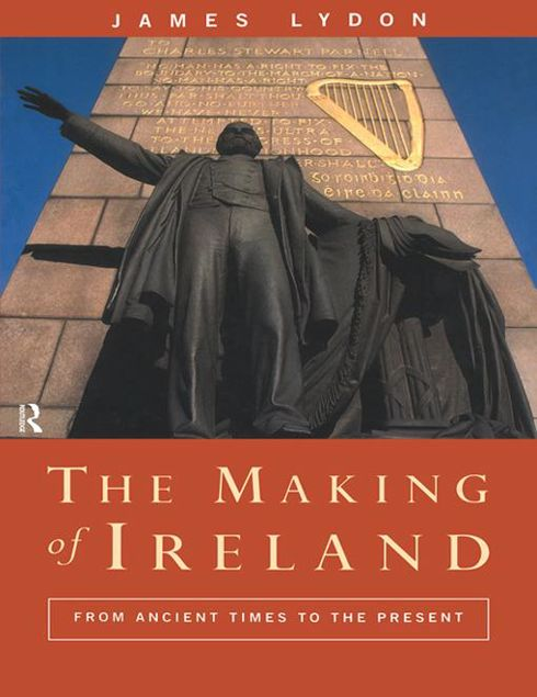 Picture of The Making of Ireland: From Ancient Times to the Present