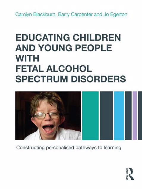 Picture of Educating Children and Young People with Fetal Alcohol Spectrum Disorders: Constructing Personalised Pathways to Learning