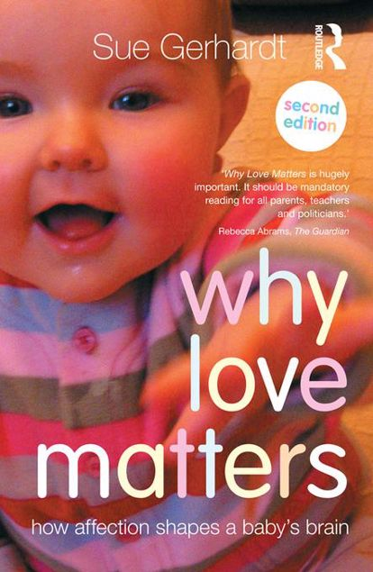 Picture of Why Love Matters: How affection shapes a baby's brain