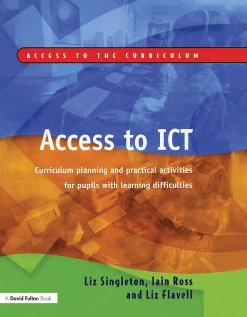 Picture of Access to Ict: Curriculum Planning and Practical Activities for Pupils with Learning Difficulties