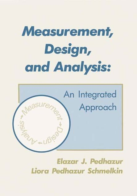Picture of Measurement, Design, and Analysis: An Integrated Approach