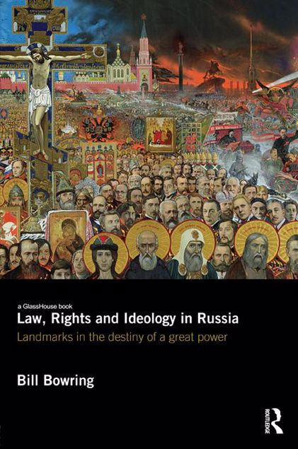 Picture of Law, Rights and Ideology in Russia: Landmarks in the Destiny of a Great Power