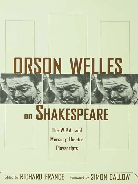 Picture of Orson Welles on Shakespeare: The W.P.A. and Mercury Theatre Playscripts