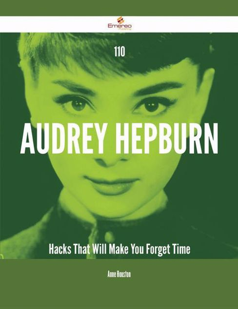 Picture of 110 Audrey Hepburn Hacks That Will Make You Forget Time