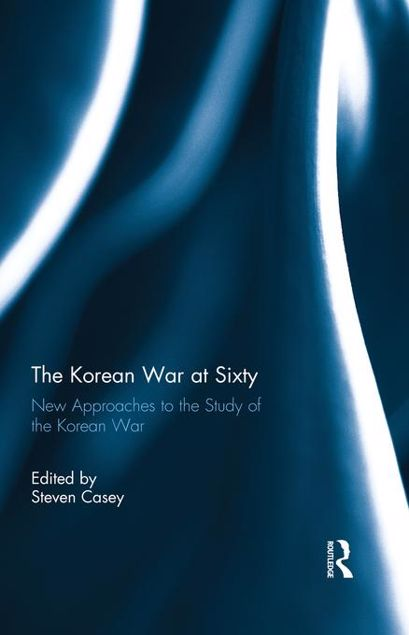 Picture of The Korean War at Sixty: New Approaches to the Study of the Korean War