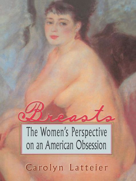Picture of Breasts: The Women's Perspective on an American Obsession