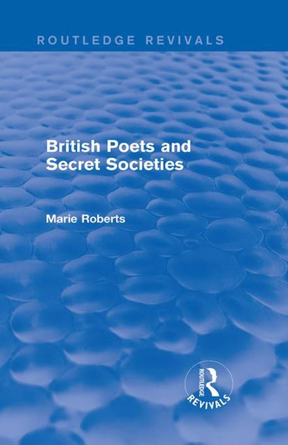 Picture of British Poets and Secret Societies (Routledge Revivals)