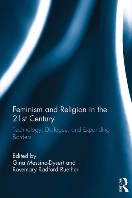 Picture of Feminism and Religion in the 21st Century: Technology, Dialogue, and Expanding Borders