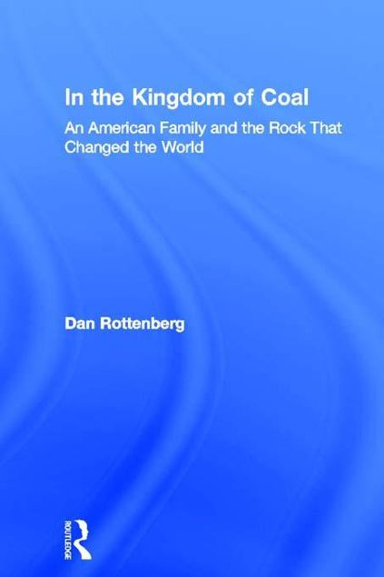 Picture of In the Kingdom of Coal: An American Family and the Rock That Changed the World