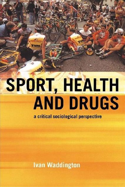 Picture of Sport, Health and Drugs: A Critical Sociological Perspective