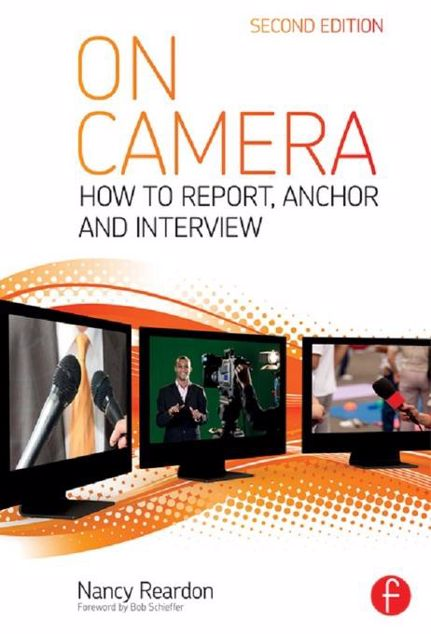 Picture of On Camera: How To Report, Anchor & Interview