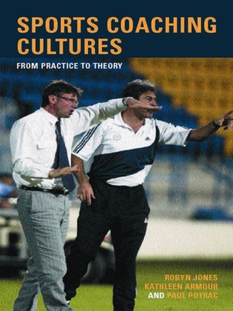 Picture of Sports Coaching Cultures: From Practice to Theory