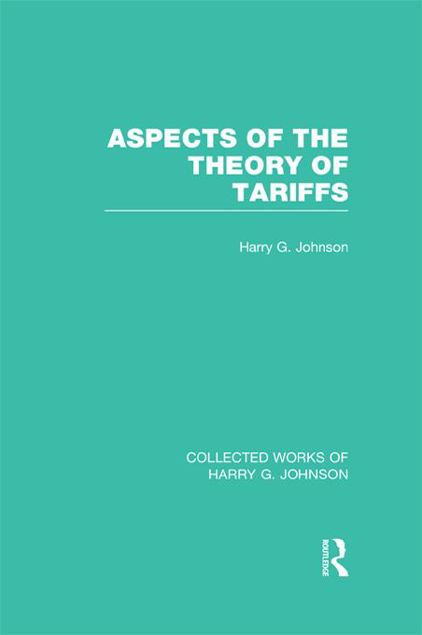 Picture of Aspects of the Theory of Tariffs (Collected Works of Harry Johnson)
