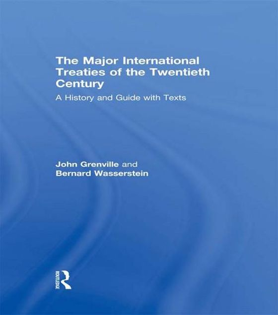 Picture of The Major International Treaties of the Twentieth Century: A History and Guide with Texts