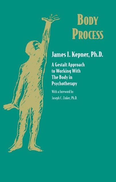 Picture of Body Process: A Gestalt Approach to Working with the Body in Psychotherapy