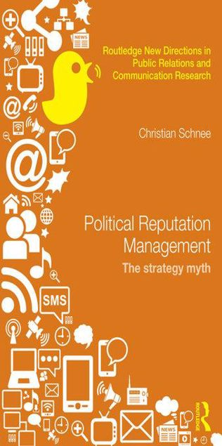 Picture of Political Reputation Management: The Strategy Myth