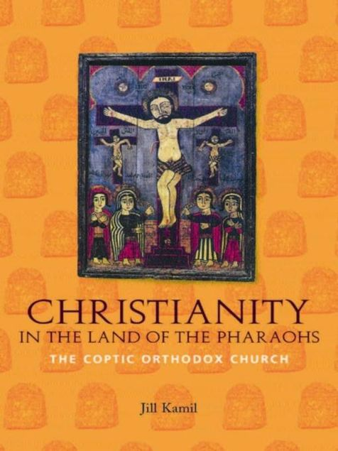Picture of Christianity in the Land of the Pharaohs: The Coptic Orthodox Church