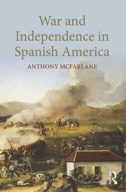 Picture of War and Independence In Spanish America