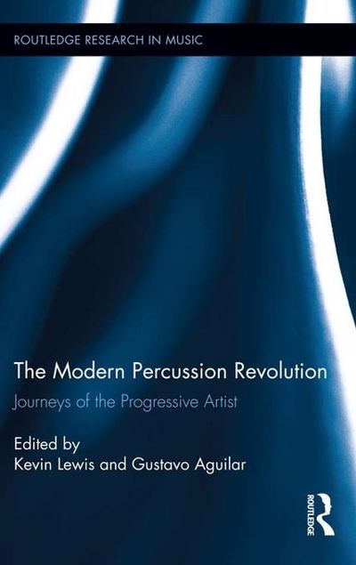 Picture of The Modern Percussion Revolution: Journeys of the Progressive Artist