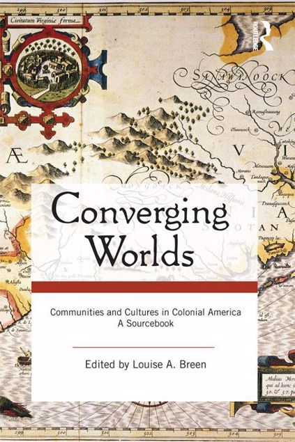 Picture of Converging Worlds: Communities and Cultures in Colonial America, a Sourcebook