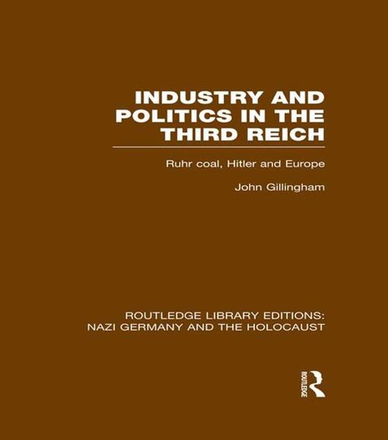Picture of Industry and Politics in the Third Reich (Rle Nazi Germany & Holocaust): Ruhr Coal, Hitler and Europe
