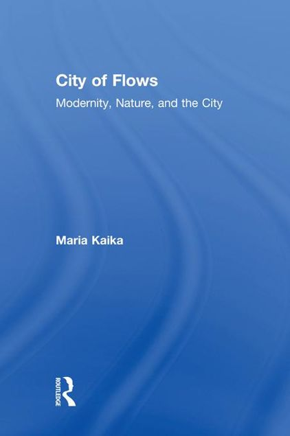 Picture of City of Flows: Modernity, Nature, and the City