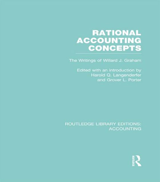 Picture of Rational Accounting Concepts: The Writings of Willard J. Graham: The Writings of Willard J. Graham