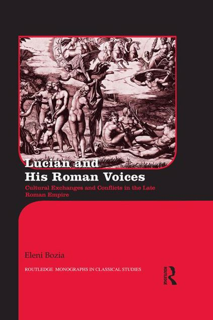 Picture of Lucian and His Roman Voices: Cultural Exchanges and Conflicts in the Late Roman Empire
