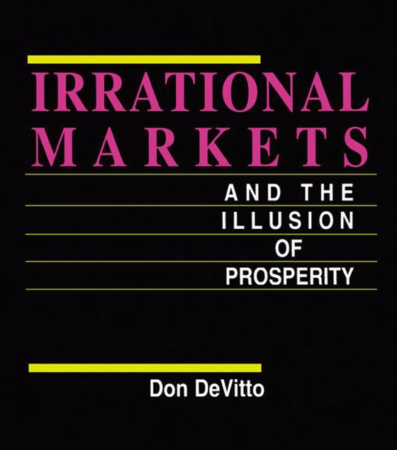 Picture of Irrational Markets and the Illusion of Prosperity