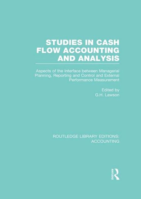 Picture of Studies in Cash Flow Accounting and Analysis: Aspects of the Interface Between Managerial Planning, Reporting and Control and External Performance Mea