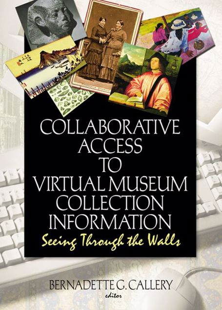 Picture of Collaborative Access to Virtual Museum Collection Information: Seeing Through the Walls