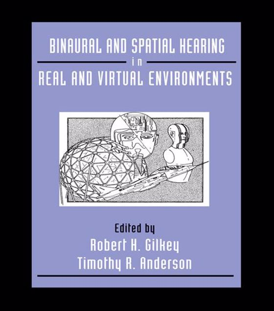 Picture of Binaural and Spatial Hearing in Real and Virtual Environments
