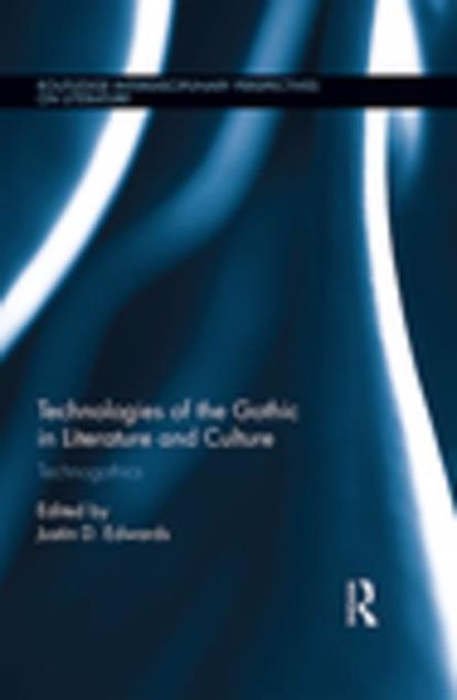 Picture of Technologies of the Gothic in Literature and Culture: Technogothics