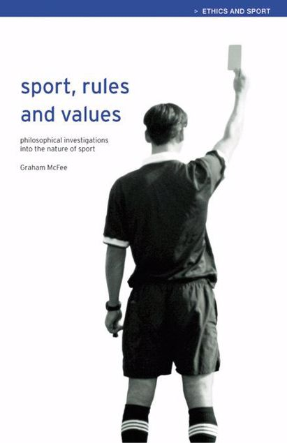 Picture of Sport, Rules and Values: Philosophical Investigations Into the Nature of Sport