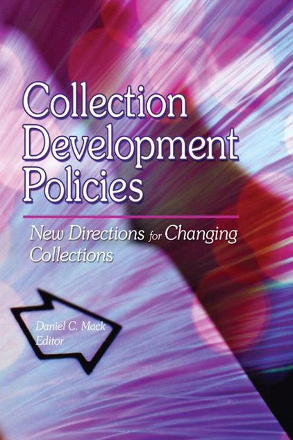Picture of Collection Development Policies: New Directions for Changing Collections