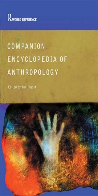 Picture of Companion Encyclopedia of Anthropology: Humanity, Culture and Social Life