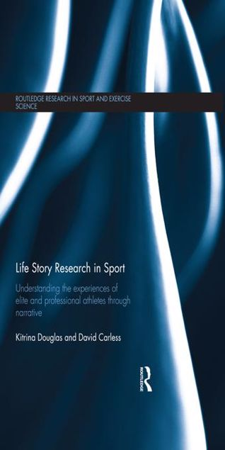 Picture of Life Story Research in Sport: Understanding the Experiences of Elite and Professional Athletes through Narrative