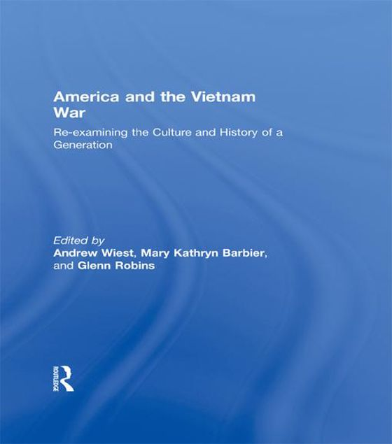 Picture of America and the Vietnam War: Re-Examining the Culture and History of a Generation