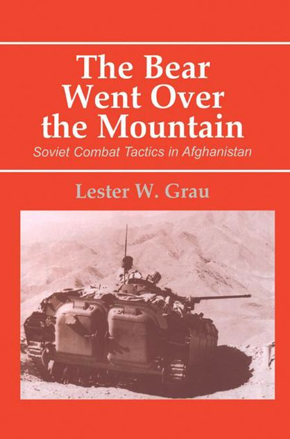 Picture of The Bear Went Over the Mountain: Soviet Combat Tactics in Afghanistan