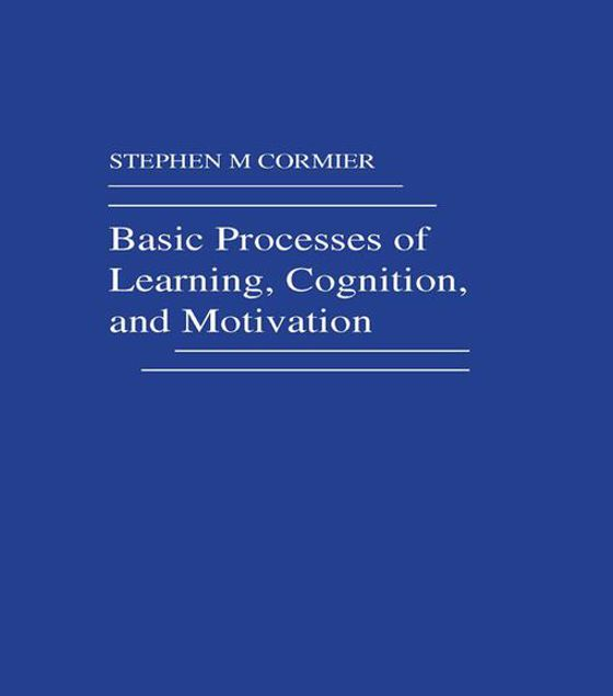 Picture of Basic Processes of Learning, Cognition, and Motivation