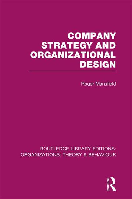 Picture of Company Strategy and Organizational Design (Rle: Organizations)