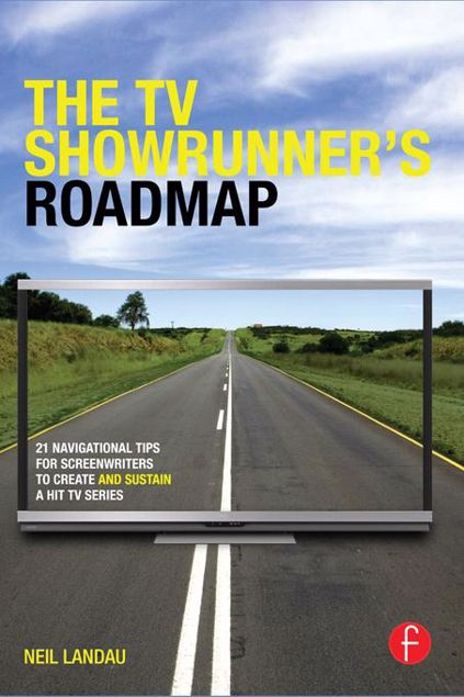 Picture of The TV Showrunner's Roadmap: 21 Navigational Tips for Screenwriters to Create and Sustain a Hit TV Series