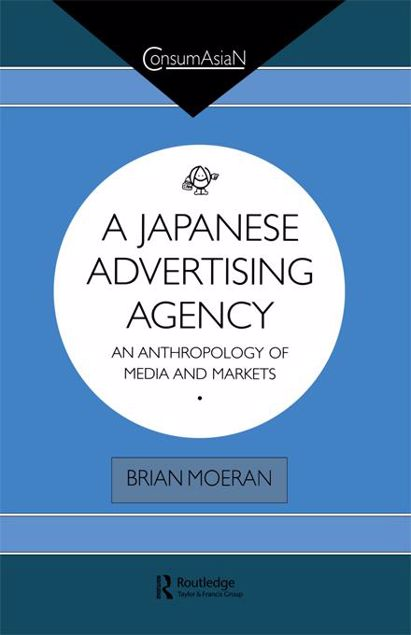 Picture of A Japanese Advertising Agency: An Anthropology of Media and Markets