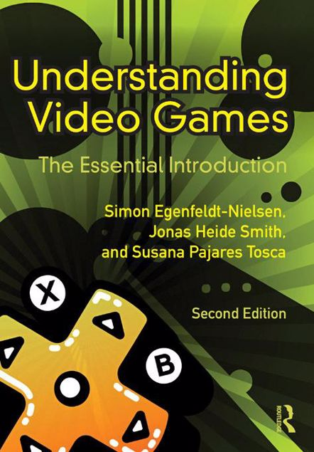 Picture of Understanding Video Games: The Essential Introduction