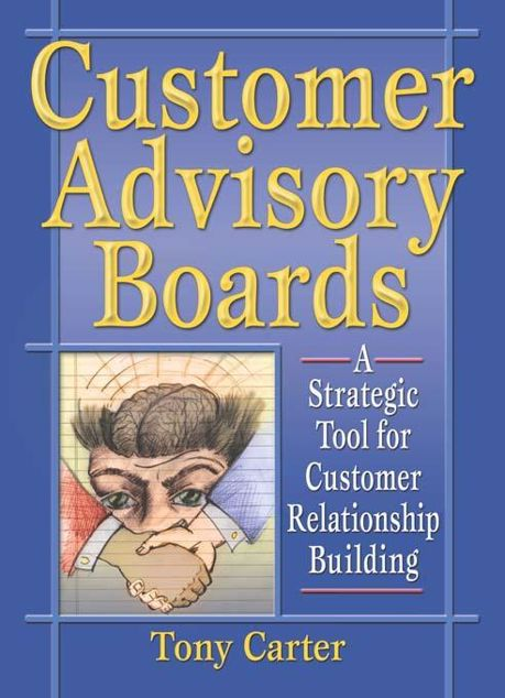 Picture of Customer Advisory Boards: A Strategic Tool for Customer Relationship Building
