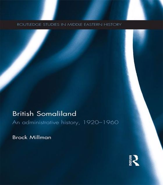 Picture of British Somaliland: An Administrative History, 1920-1960