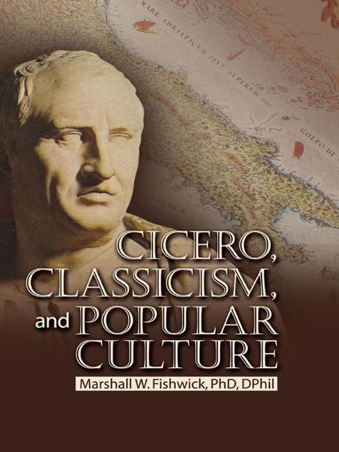 Picture of Cicero, Classicism, and Popular Culture
